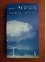 Anticariat: Stephane Audeguy - Teoria norilor