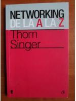 Anticariat: Thom Singer - Networking de la A la Z