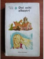 Anticariat: Thomas Hardy - Doi ochi albastri (coperti cartonate)