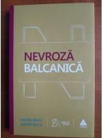 Anticariat: Vasile Dem. Zamfirescu - Nevroza balcanica