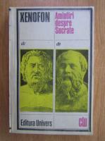Xenofon - Amintiri despre Socrate