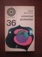 Anticariat: Agneta Batca-Cerbu - Universul protonilor
