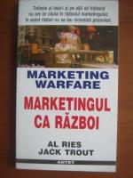 Al Ries - Marketingul ca razboi
