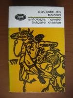 Anticariat: Antologia nuvelei bulgare clasice: povestiri din Balcani
