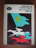 Anticariat: Antologie de poezie bulgara de la inceputuri pana azi