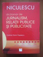 Anticariat: Cristian Florin Popescu - Dictionar de jurnalism , relatii publice si publicitate