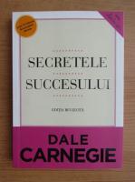 Dale Carnegie - Secretele succesului. Editie revizuita (2013)