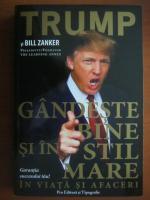 Anticariat: Donald J. Trump - Gandeste bine si in stil mare in viata si afaceri