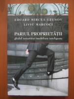 Eduard Mircea Uzunov - Pariul proprietatii