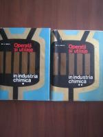 Em. A. Bratu - Operatii si utilaje in industria chimica (2 volume)