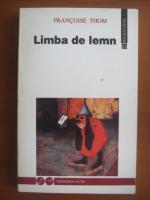 Anticariat: Francoise Thom - Limba de lemn