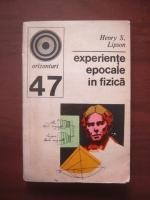 Anticariat: Henry S. Lipson - Experiente epocale in fizica