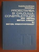 Indrumator pentru proiectarea si calculul constructiilor din beton, beton armat si beton precomprimat
