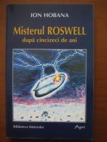 Anticariat: Ion Hobana - Misterul Roswell dupa cincizeci de ani