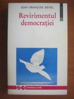 Anticariat: Jean Francois Revel - Revirimentul democratiei