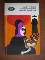 Anticariat: Juan Valera - Pepita Jimenez