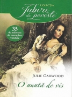 Anticariat: Julie Garwood - O nunta de vis