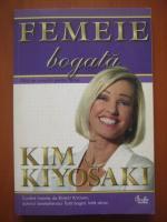 Anticariat: Kim Kiyosaki - Femeie bogata