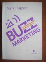 Anticariat: Mark Hughes - Buzz marketing