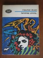 Maurice Druon - Fericirea unora...