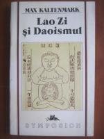 Anticariat: Max Kaltenmark - Lao Zi si Daoismul
