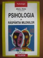 Anticariat: Mielu Zlate - Psihologia la raspantia mileniilor