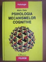 Anticariat: Mielu Zlate - Psihologia mecanismelor cognitive