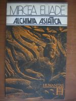 Anticariat: Mircea Eliade - Alchimia asiatica