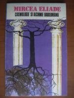 Anticariat: Mircea Eliade - Cosmologie si alchimie babiloniana