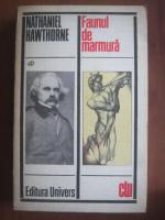 Anticariat: Nathaniel Hawthorne - Faunul de marmura