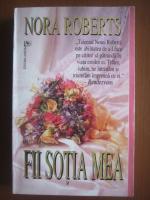 Anticariat: Nora Roberts - Fii sotia mea