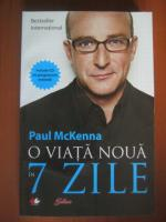 Anticariat: Paul McKenna - O viata noua in 7 zile
