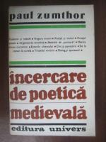 Paul Zumthor - Incercare de poetica medievala