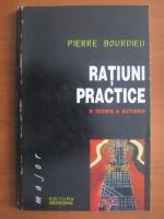 Anticariat: Pierre Bourdieu - Ratiuni practice. O teorie a actiunii