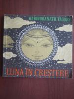 Anticariat: Rabindranath Tagore - Luna in crestere
