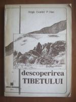 Anticariat: Regis Evarist P. Huc - Descoperirea Tibetului