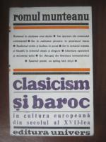 Romul Munteanu - Clasicism si baroc in cultura europeana din secolul al XVII-lea (partea I)