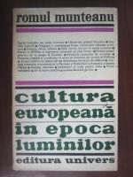 Anticariat: Romul Munteanu - Cultura europeana in epoca luminilor