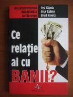 Anticariat: Ted Klontz - Ce relatie ai cu banii?