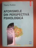 Tiberiu Rudica - Aforismele din perspectiva psihologica