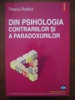 Anticariat: Tiberiu Rudica - Din psihologia contrariilor si a paradoxurilor