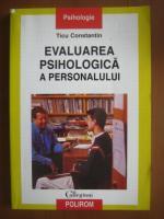 Ticu Constantin - Evaluarea psihologica a personalului