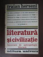 Anticariat: Traian Herseni - Literatura si civilizatie. Incercare de antropologie literara