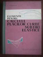 Anticariat: V. Visarion - Elemente pentru calculul placilor curbe, subtiri, elastice