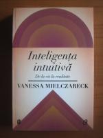 Anticariat: Vanessa Mielczareck - Inteligenta intuitiva