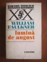 Anticariat: William Faulkner - Lumina de august