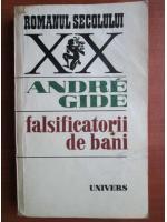 Anticariat: Andre Gide - Falsificatorii de bani
