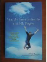 Annie Kagan - Viata din lumea de dincolo a lui Billy Fingers