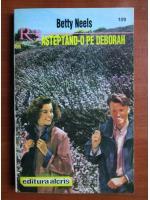 Anticariat: Betty Neels - Asteptand-o pe Deborah