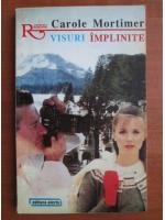 Anticariat: Carole Mortimer - Visuri implinite